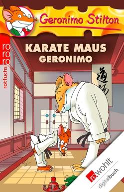 Karate Maus Geronimo von Püschel,  Nadine, Stilton,  Geronimo