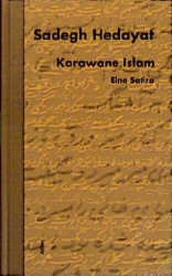 Karawane Islam von Choubine,  Bahram, Hedayat,  Sadegh, West,  Judith
