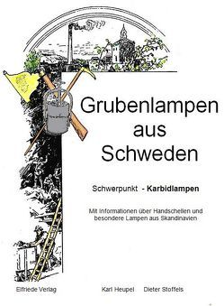 Karbidlampen aus Schweden von Heupel,  Karl, Stoffels,  Dieter
