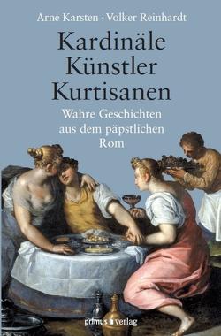Kardinäle, Künstler, Kurtisanen von Karsten,  Arne, Reinhardt,  Volker