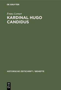 Kardinal Hugo Candidus von Lerner,  Franz