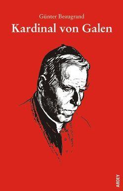 Kardinal von Galen von Beaugrand,  Günter