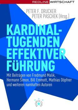 Kardinaltugenden effektiver Führung von Drucker,  Peter F., Paschek,  Peter