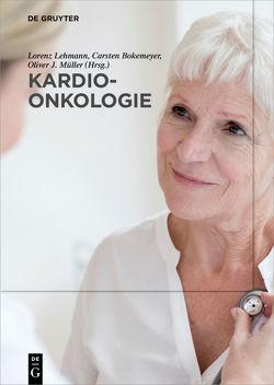 Kardio-Onkologie von Lehmann,  Lorenz, Müller,  Oliver J.