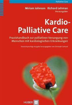 Kardio-Palliative Care von Gerhard,  Christoph, Johnson,  Miriam, Lehmann,  John, Umlauf-Beck,  Sabine