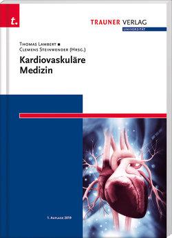 Kardiovaskuläre Medizin von Lambert,  Thomas, Steinwender,  Clemens