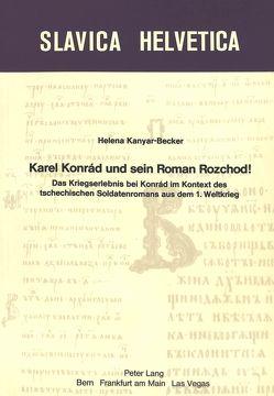 Karel Konrad und sein Roman Rozchod! von Kanyar Becker,  Helena