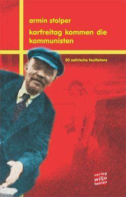Karfreitag kommen die Kommunisten von Stolper,  Armin