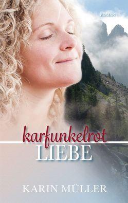 karfunkelrot LIEBE von Mueller,  Karin