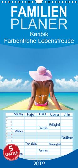Karibik: Farbenfrohe Lebensfreude – Familienplaner hoch (Wandkalender 2019 , 21 cm x 45 cm, hoch) von CALVENDO