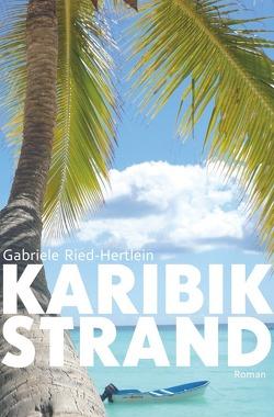 Karibikstrand von Ried-Hertlein,  Gabriele
