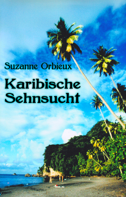 Karibische Sehnsucht von Orbieux,  Suzanne