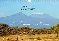 Karibu – Landschaften in Kenia (Wandkalender 2021 DIN A4 quer) von Michel / CH,  Susan