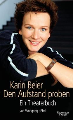 Karin Beier. Den Aufstand proben von Beier,  Karin, Hoebel,  Wolfgang