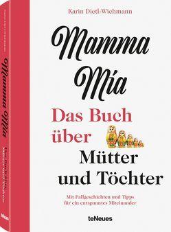 Karin Dietl-Wichmann, Mamma mia von Dietl-Wichmann,  Karin