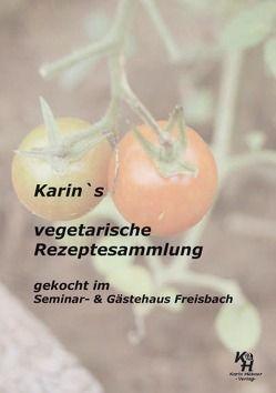 Karin`s vegetarische Rezeptesammlung von Hübner,  Karin