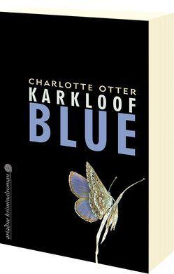Karkloof Blue von Kremmler,  Katrin, Laudan,  Else, Otter,  Charlotte
