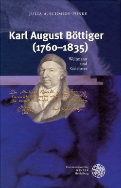 Karl August Böttiger (1760-1835) von Schmidt-Funke,  Julia A.