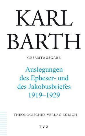 Karl Barth Gesamtausgabe / Karl Barth Gesamtausgabe von Barth,  Karl, Bohnet,  Jörg-Michael, Drewes,  Hans-Anton, Stoevesandt,  Hinrich