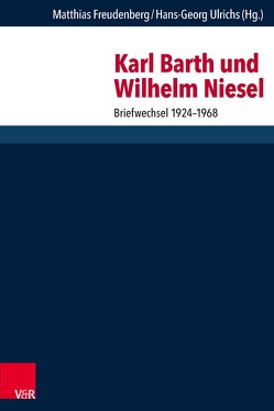 Karl Barth und Wilhelm Niesel von Freudenberg,  Matthias, Ulrichs,  Hans-Georg