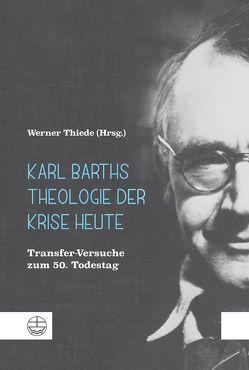 Karl Barths Theologie der Krise heute von Thiede,  Werner