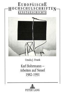 Karl Bohrmann – Arbeiten auf Nessel 1982-1991 von Krohn,  Ursula