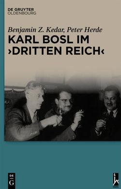 """Karl Bosl im """"Dritten Reich"""" von Herde,  Peter, Kedar,  Benjamin Z."""