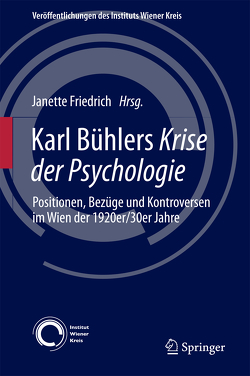 Karl Bühlers Krise der Psychologie von Friedrich,  Janette