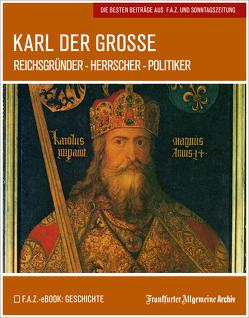 Karl der Große von Frankfurter Allgemeine Archiv, Trötscher,  Hans Peter