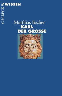 Karl der Große von Becher,  Matthias