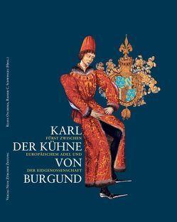 Karl der Kühne von Burgund von Oschema,  Klaus, Schwinges,  Rainer C