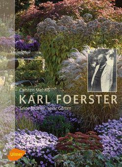 Karl Foerster – Seine Blumen, seine Gärten von Mehliß,  Carsten