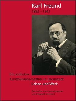 Karl Freund 1882-1943 von Krimmel,  Elisabeth