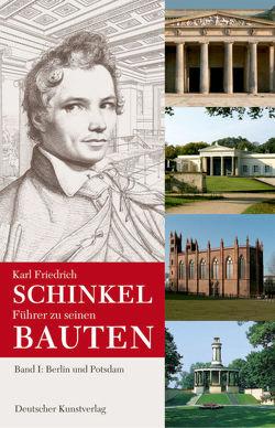 Karl Friedrich Schinkel / Berlin und Potsdam von Cramer,  Johannes, Laible,  Ulrike, Nägelke,  Hans D
