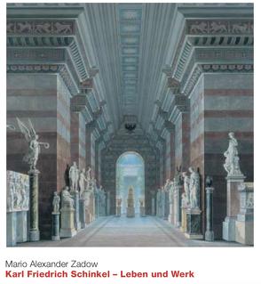 Karl Friedrich Schinkel – Leben und Werk von Zadow,  Mario A