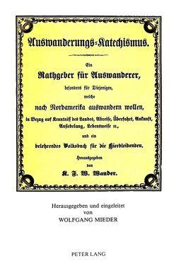 Karl Friedrich Wilhelm Wander- Auswanderungs-Katechismus- von Mieder,  Wolfgang