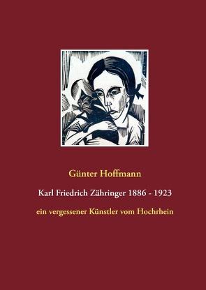 Karl Friedrich Zähringer 1886 – 1923 von Hoffmann,  Günter