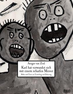 Karl hat verwundet sich mit einem scharfen Messer von Hartmann,  Manfred, Zeul,  Ansgar van
