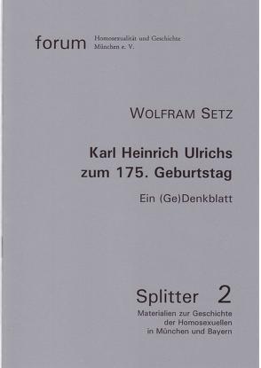 Karl Heinrich Ulrichs zum 175. Geburtstag von Setz,  Wolfram