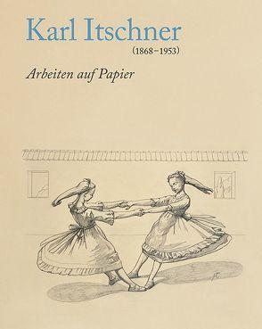 Karl Itschner 1868–1953 von Bieder,  Patricia, Bott,  Gian Casper, Kunstmuseum Solothurn,  Kunstmuseum, Vögele,  Christoph