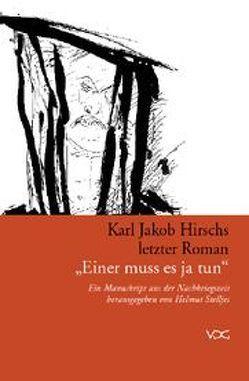 """Karl Jakob Hirschs letzter Roman """"Einer muss es ja tun"""" von Hirsch,  Karl J, Koschnick,  Hans, Stelljes,  Helmut"""