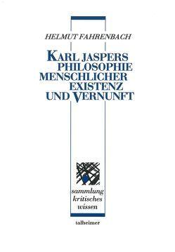 Karl Jaspers ‒ Philosophie menschlicher Existenz und Vernunft von Fahrenbach,  Helmut