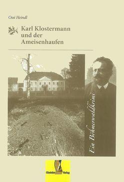 Karl Klostermann und der Ameisenhaufen von Heindl,  Ossi