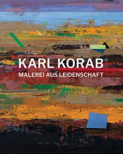 Karl Korab – Malerei aus Leidenschaft von Aigner,  Carl, Korab,  Karl