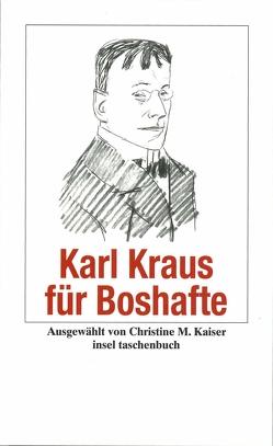Karl Kraus für Boshafte von Kaiser,  Christine M., Kraus,  Karl
