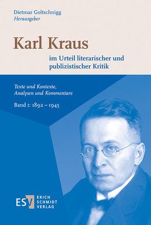 Karl Kraus im Urteil literarischer und publizistischer Kritik von Goltschnigg,  Dietmar