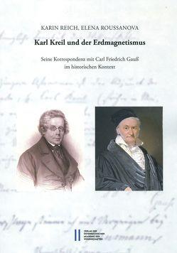 Karl Kreil und der Erdmagnetismus von Reich,  Karin, Roussanova,  Elena
