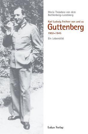Karl Ludwig Freiherr von und zu Guttenberg von Bottlenberg-Landsberg,  Maria von dem, Steinbach,  Peter, Tuchel,  Johannes