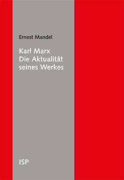 Karl Marx – Die Aktualität seines Werkes von Mandel,  Ernest