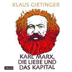 Karl Marx, die Liebe und das Kapital von Gietinger,  Klaus, Vossenkuhl,  Josef